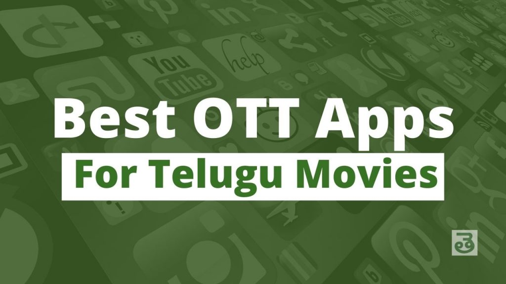 Best OTT Apps for Telugu Movies