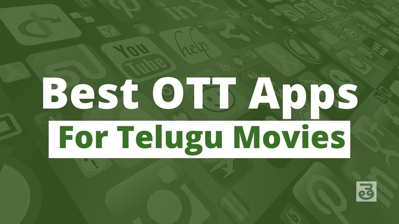 Best OTT Apps for Telugu Movies