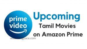 Upcoming Tamil Movies on Amazon Prime Video