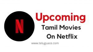 Upcoming Tamil Movies On Netflix