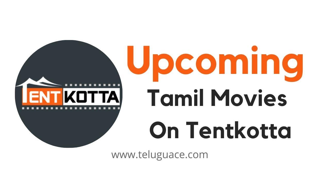 Upcoming Tamil Movies On Tentkotta